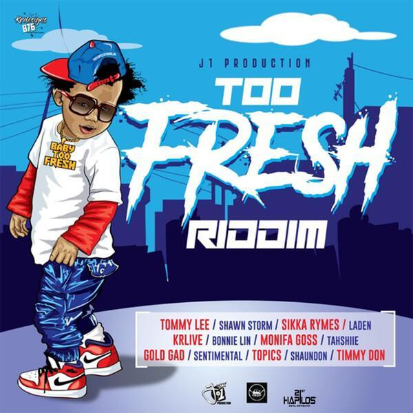 TOO FRESH RIDDIM - J1 PRODUCTION